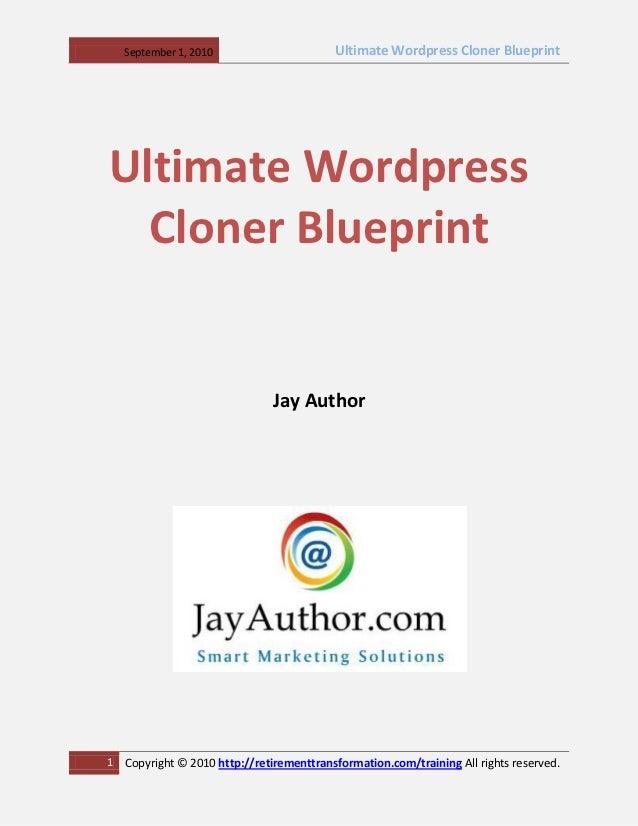 September 1, 2010                      Ultimate Wordpress Cloner BlueprintUltimate Wordpress  Cloner Blueprint            ...