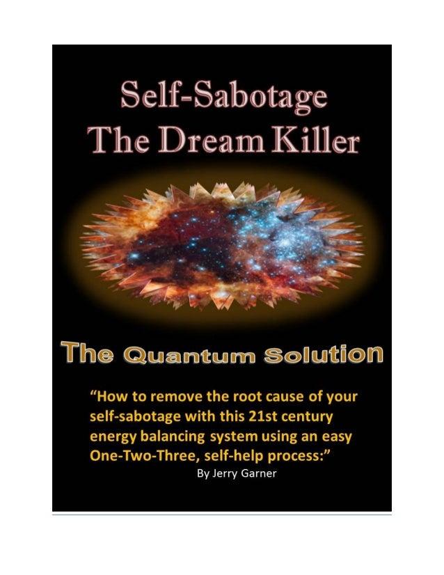 Self-Sabotage The Dream Killer                                              First Edition, August 2012                    ...