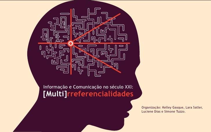[Multi]rreferencialidadesParte 1: Comunicação e Cultura   Reflexões sobre alteridades e respeito às diversidades – Luciene...