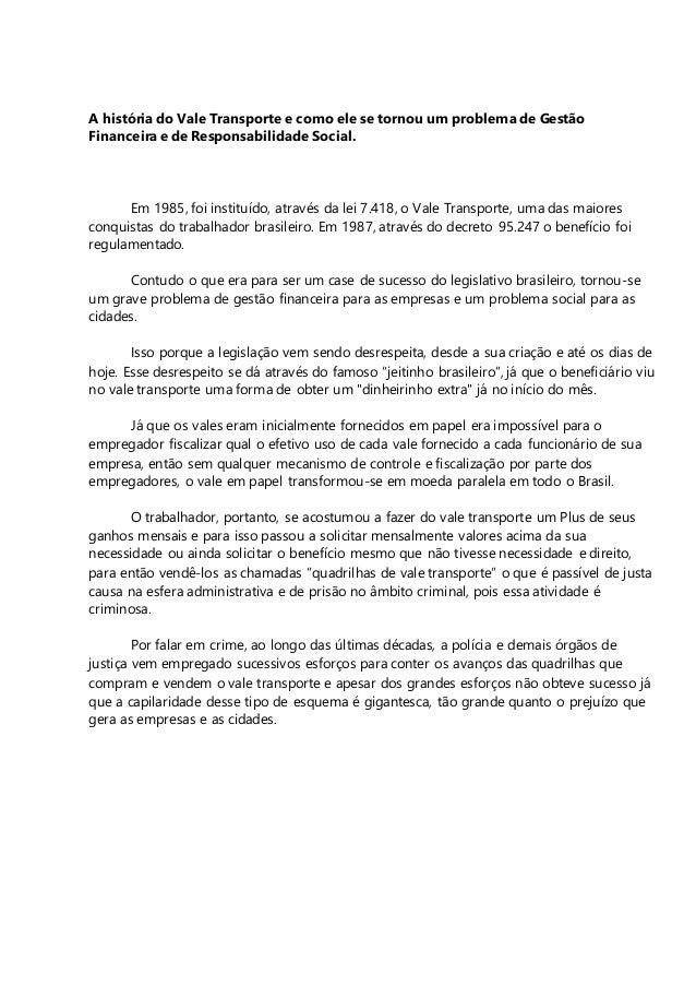 A história do Vale Transporte e como ele se tornou um problema de Gestão Financeira e de Responsabilidade Social. Em 1985,...