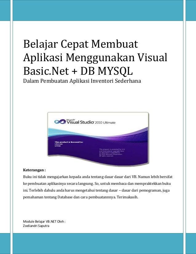 Belajar Cepat Membuat Aplikasi Menggunakan Visual Basic.Net + DB MYSQL Dalam Pembuatan Aplikasi Inventori Sederhana  Keter...
