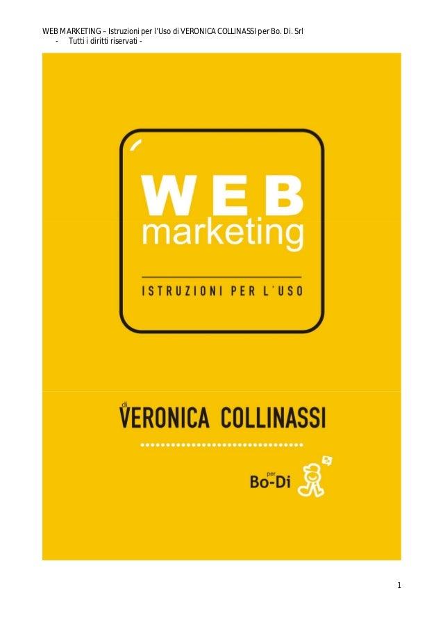 WEB MARKETING – Istruzioni per l'Uso di VERONICA COLLINASSI per Bo. Di. Srl- Tutti i diritti riservati -1