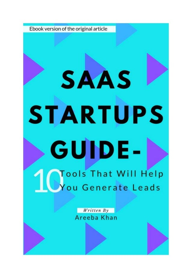 This is the Ebook version of the Blog 10 Best Lead Generation Tools For SaaS Startups by Areeba Khan. Copyrights © Botsify...