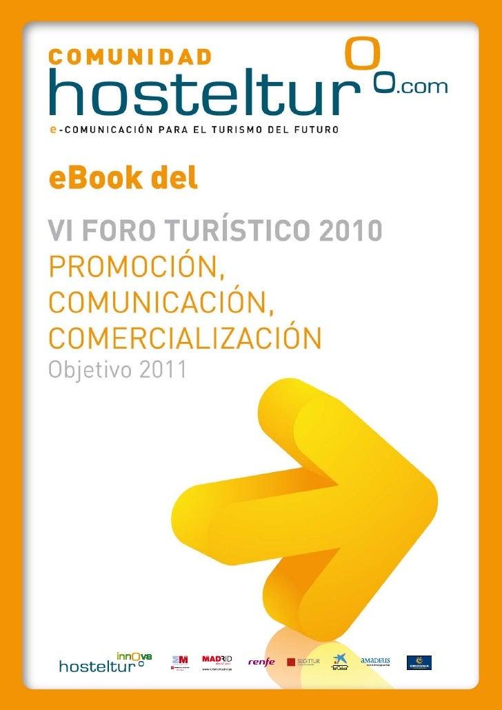 Índice de contenidos      La parte 2.0 del VI Foro Hosteltur 2010                                                         ...