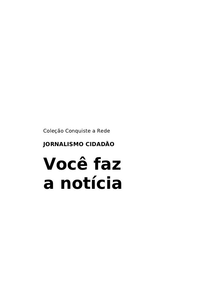 Coleção Conquiste a RedeJORNALISMO CIDADÃOVocê faza notícia