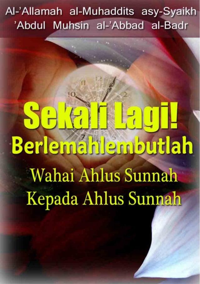 1 Oleh: Al-'Allâmah 'Abdul Muhsin al-'Abbâd al-Badr Alih Bahasa: Abu Salmâ Muhammad bin Burhan Editor Bahasa dan Pengayaan...