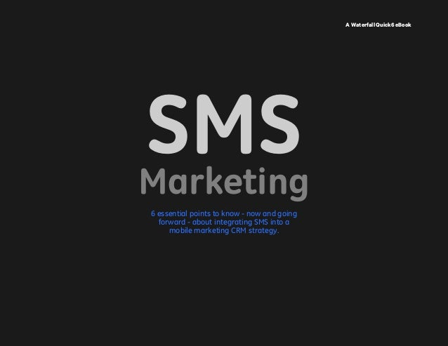 How to use sms marketing for serious growth the who what when where why and how a waterfall quick6 ebook 6 essential fandeluxe Images