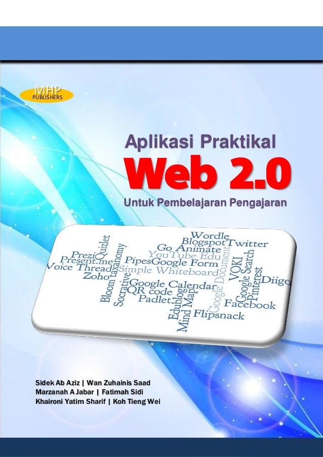 Web 2.0 Sidek Ab Aziz | Wan Zuhainis Saad Marzanah A Jabar | Fatimah Sidi Khaironi Yatim Sharif | Koh Tieng Wei Aplikasi P...
