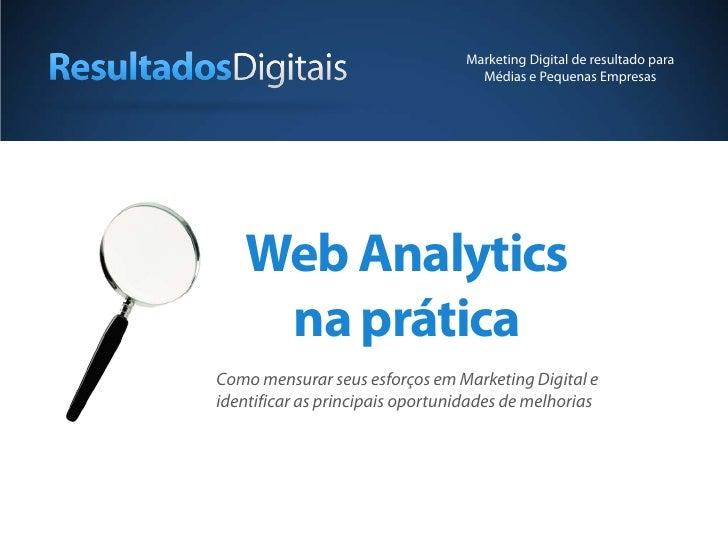 Marketing Digital de resultado para                                    Médias e Pequenas Empresas    Web Analytics     na ...