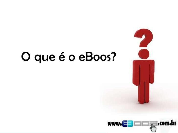 O que é o eBoos?<br />