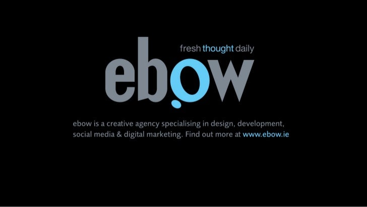 Welcome to ebowland!ebow is a creative / digital agency specialising in design, development, social media and digital mark...