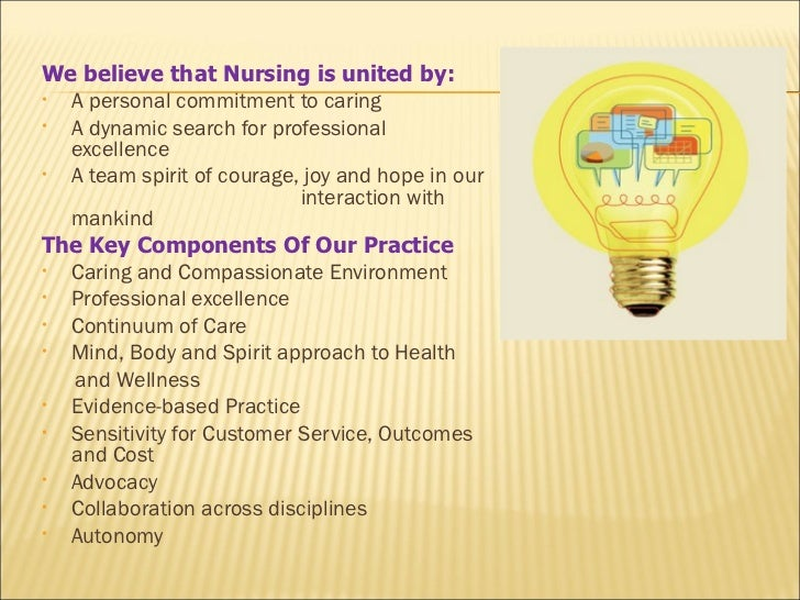 We believe that Nursing is united by:• A personal commitment to caring• A dynamic search for professional  excellence• A t...