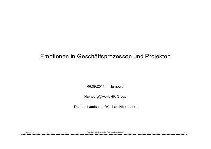 Emotionen in Geschäftsprozessen und Projekten                              06.09.2011 in Hamburg                          ...