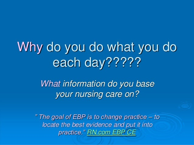 evidence basedpractice Evidence-based practice seeks to address this state of affairs by helping managers to critically evaluate the validity, generalizability and applicability of the evidence they have in hand and how to find the 'best available' evidence.