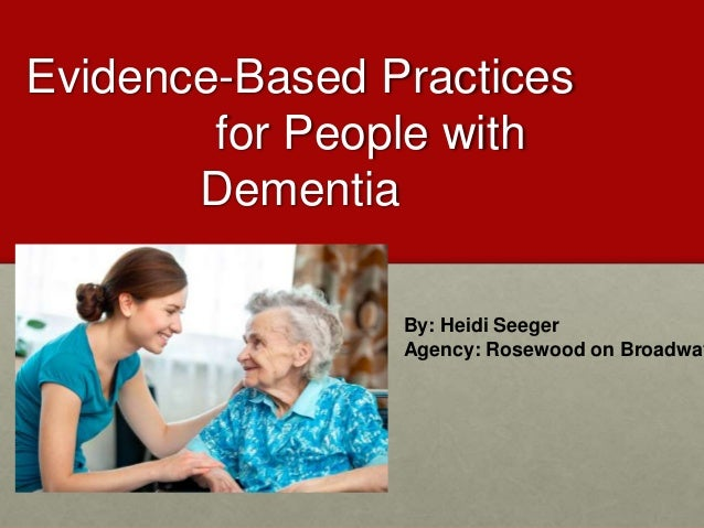 Evidence-Based Interventions to Improve Quality of Life for Individuals with Dementia