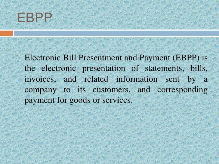 electronic bill payment and presentment