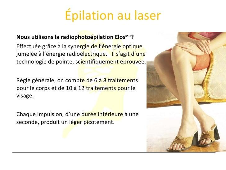 Épilation au laser <ul><li>Nous utilisons la radiophotoépilation Elos MD ? </li></ul><ul><li>Effectuée grâce à la synergie...