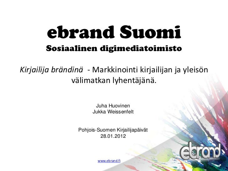 ebrand Suomi       Sosiaalinen digimediatoimistoKirjailija brändinä - Markkinointi kirjailijan ja yleisön                v...