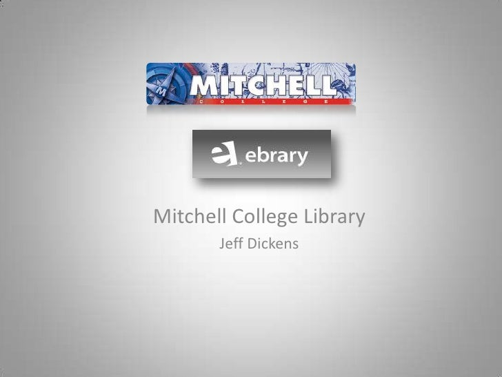 Mitchell College Library<br />Jeff Dickens<br />