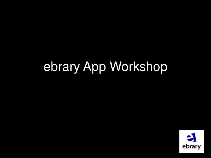 ebrary App Workshop