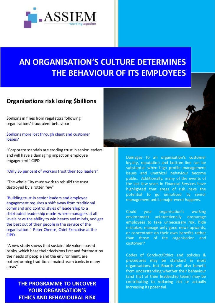 AN ORGANISATION'S CULTURE DETERMINES             THE BEHAVIOUR OF ITS EMPLOYEESOrganisations risk losing $billions$billion...