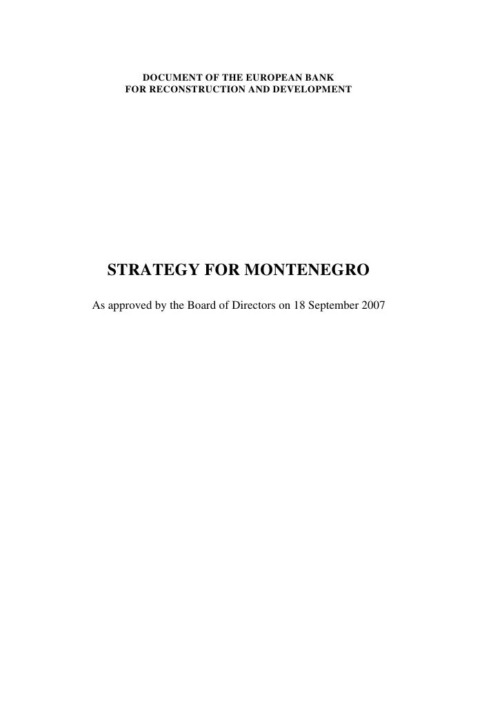 DOCUMENT OF THE EUROPEAN BANK       FOR RECONSTRUCTION AND DEVELOPMENT        STRATEGY FOR MONTENEGRO  As approved by the ...