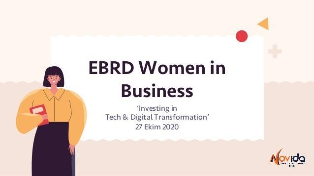 EBRD Women in Business 'Investing in Tech & Digital Transformation' 27 Ekim 2020