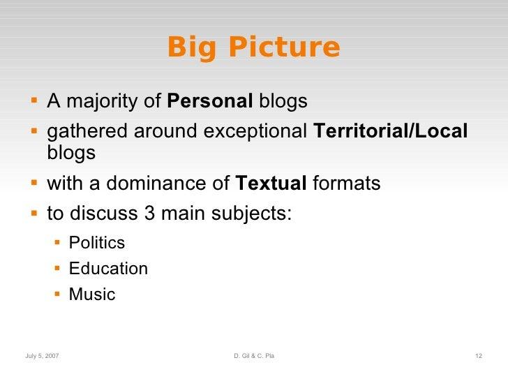 Big Picture <ul><li>A majority of  Personal  blogs </li></ul><ul><li>gathered around exceptional  Territorial/Local  blogs...