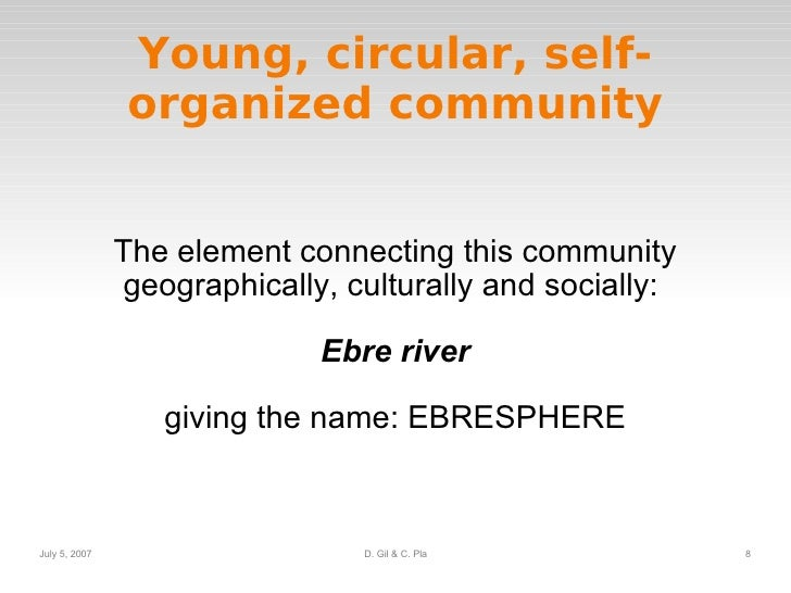 Young, circular, self-organized community The element connecting this community geographically, culturally and socially:  ...