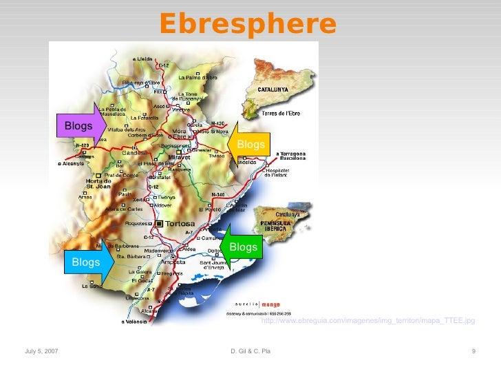 Ebresphere Blogs Blogs Blogs Blogs Map source:  http://www.ebreguia.com/imagenes/img_territori/mapa_TTEE. jpg [Consult: Ju...
