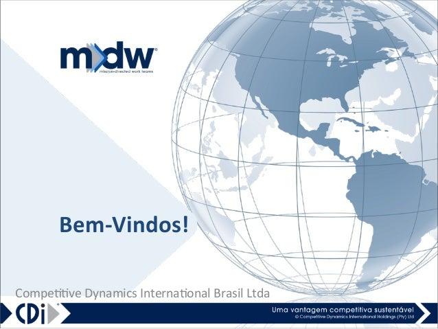 Bem-‐Vindos!   Compe&&ve  Dynamics  Interna&onal  Brasil  Ltda