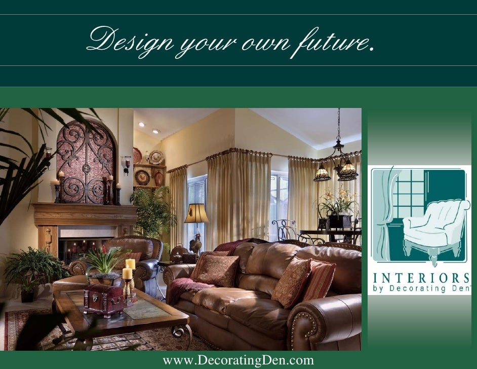 Design your own future.          www.DecoratingDen.com
