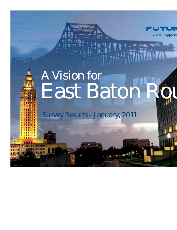 A Vision forEast Baton Rouge              gSurvey Results - January, 2011