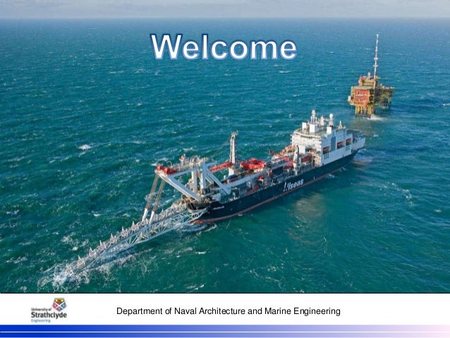 Department of Naval Architecture and Marine Engineering Welcome 1