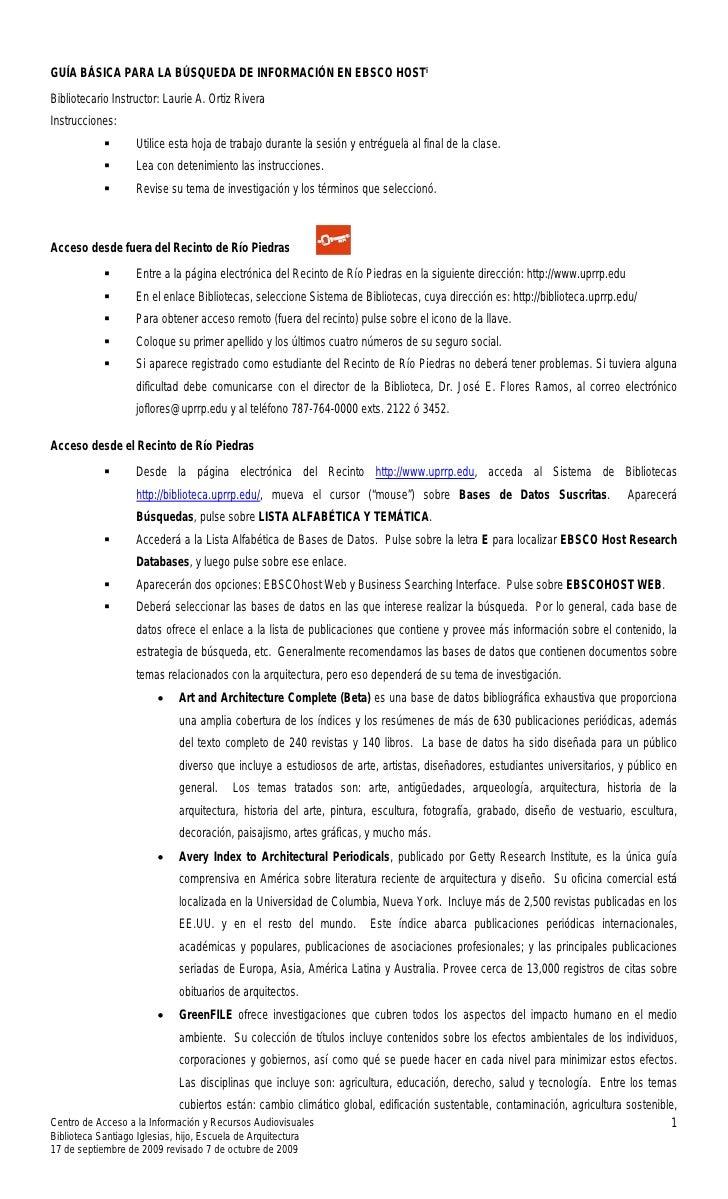 GUÍA BÁSICA PARA LA BÚSQUEDA DE INFORMACIÓN EN EBSCO HOSTi Bibliotecario Instructor: Laurie A. Ortiz Rivera Instrucciones:...