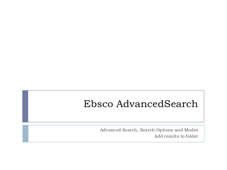 Ebsco AdvancedSearch  Advanced Search, Search Options and Modes                         Add results to folder
