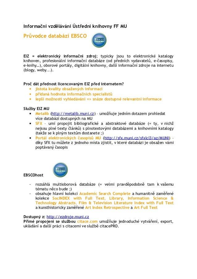 Informační vzdělávání Ústřední knihovny FF MUPrůvodce databází EBSCOEIZ = elektronický informační zdroj; typicky jsou to e...