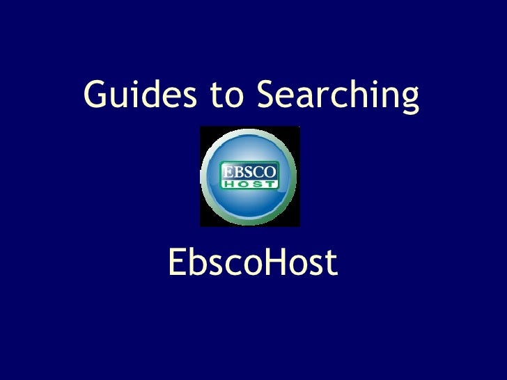 Guides to Searching EbscoHost