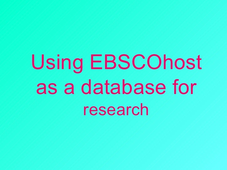 Using EBSCOhost as a database for  research