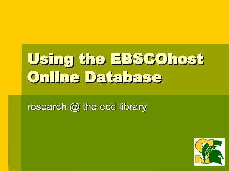 Using the EBSCOhost Online Database research @ the ecd library