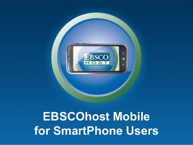 EBSCOhost Mobile for SmartPhone Users