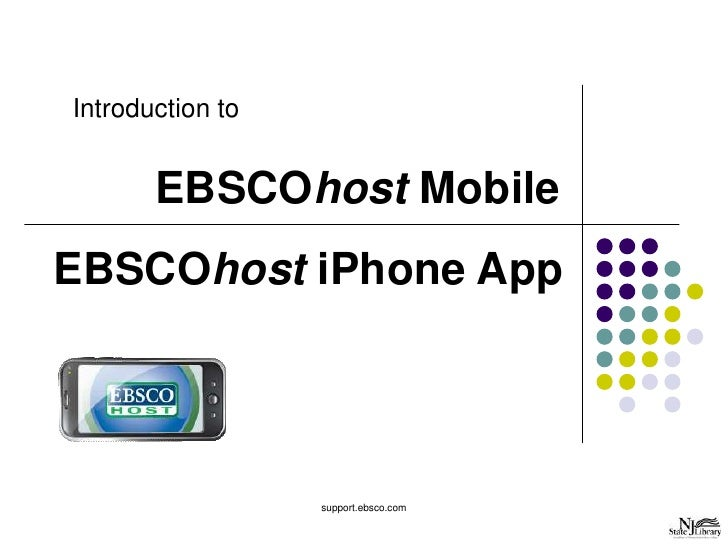 Introduction to       EBSCOhost MobileEBSCOhost iPhone App                  support.ebsco.com