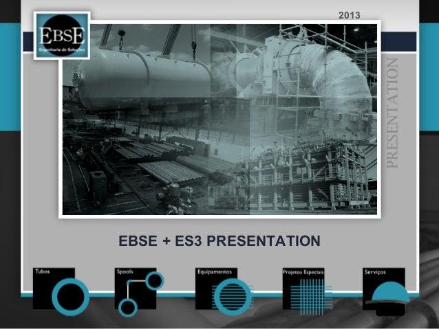 2013EBSE + ES3 PRESENTATION