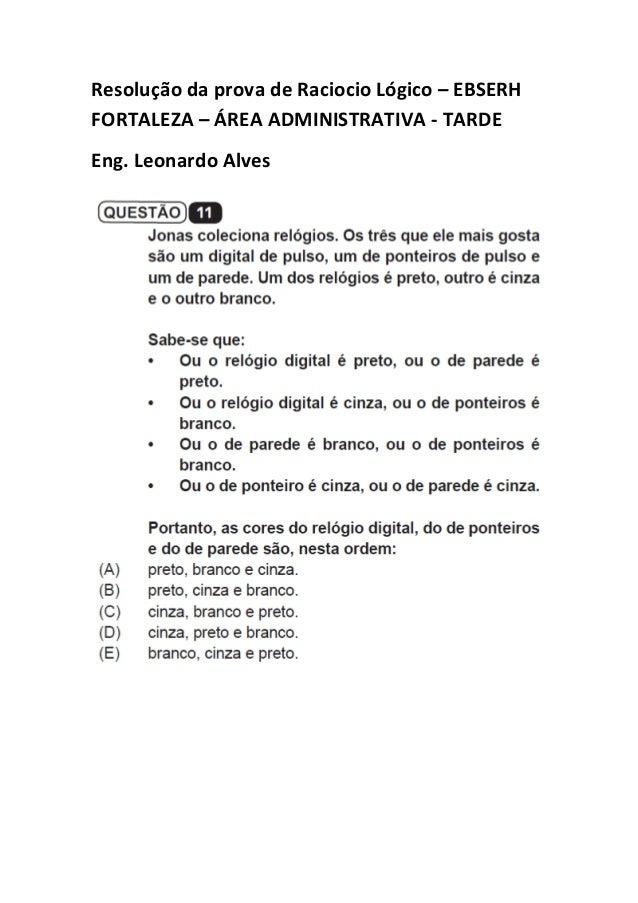 Resolução da prova de Raciocio Lógico – EBSERH FORTALEZA – ÁREA ADMINISTRATIVA - TARDE Eng. Leonardo Alves