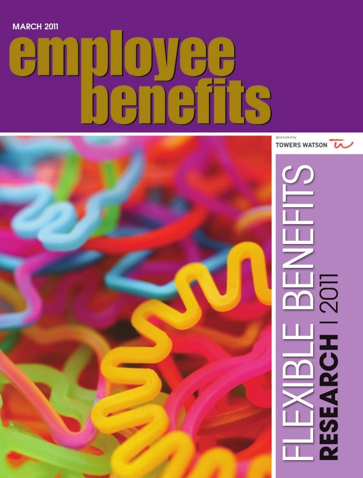MARCH 2011                    Sponsored byFLEXIBLE BENEFITSRESEARCH l 2011