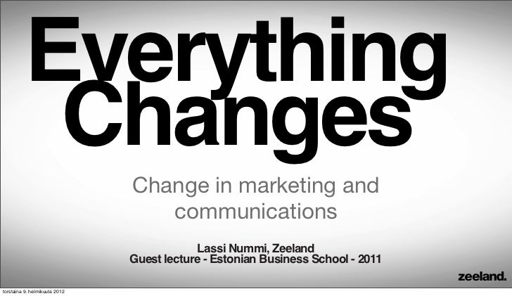 Everything          Changes                               Change in marketing and                                  communi...