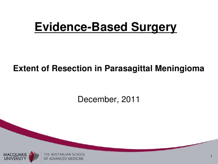 Evidence-Based SurgeryExtent of Resection in Parasagittal Meningioma               December, 2011                         ...