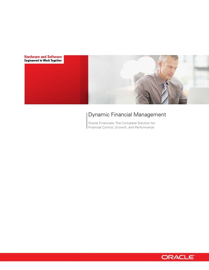 Dynamic Financial ManagementOracle Financials: The Complete Solution forFinancial Control, Growth, and Performance