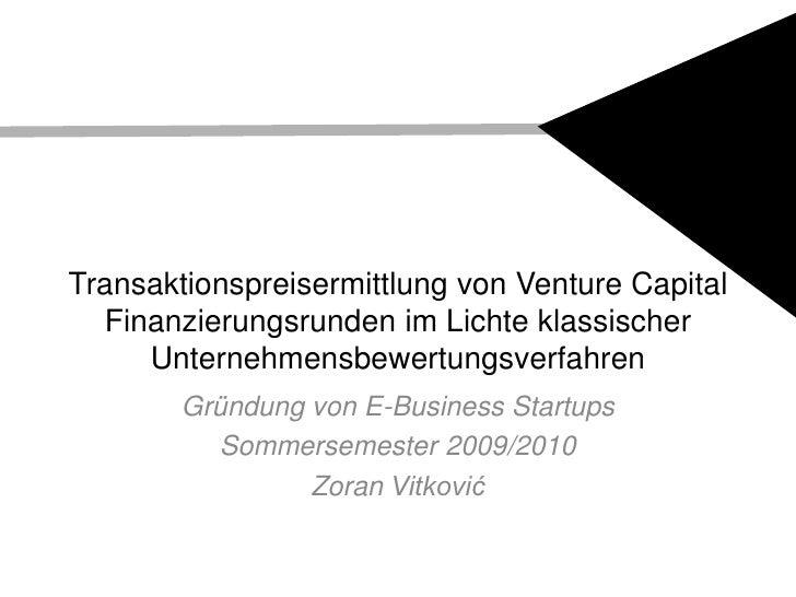 Transaktionspreisermittlung von Venture Capital Finanzierungsrunden im Lichte klassischer Unternehmensbewertungsverfahren<...