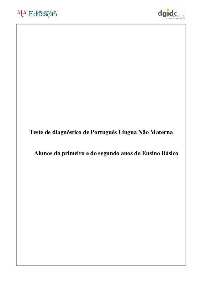 Teste de diagnóstico de Português Língua Não Materna Alunos do primeiro e do segundo anos do Ensino Básico